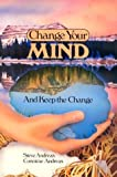 Change Your Mind - And Keep the Change: Advanced NLP Submodalities Interventions (091122629X) by Connirae Andreas