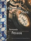 The Education Of the Stoic: The Only Manuscript of the Baron of Teive