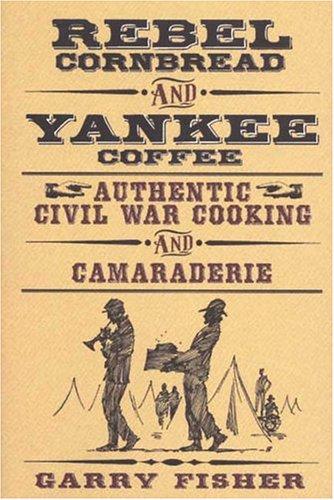 Rebel Cornbread and Yankee Coffee, Garry Fisher