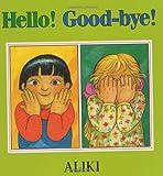 Hello! Good-Bye! (0688143334) by Aliki