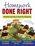 img - for Homework Done Right: Powerful Learning in Real-Life Situations by Alleman Janet Brophy Jere Botwinski Ben Knighton Barbara Ley Rob (2015-02-03) Paperback book / textbook / text book