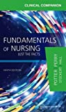 img - for Clinical Companion for Fundamentals of Nursing: Just the Facts, 9e book / textbook / text book
