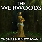 The Weirwoods | [Thomas Burnett Swann]