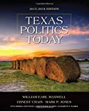 Texas Politics Today 2015-2016 Edition (with MindTap Political Science Printed Access Card) (Texas: Its a State of MindTap)