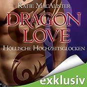 Höllische Hochzeitsglocken (Dragon Love 4) | Katie MacAlister