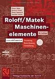 Roloff/Matek Maschinenelemente - Lehrbuch und Tabellenbuch - Normung, Berechnung, Gestaltung -