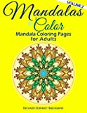 Mandalas to Color - Mandala Coloring Pages for Adults (Mandala Coloring Books) (Volume 2)