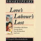 Love's Labours Lost Hörbuch von William Shakespeare Gesprochen von: Derek Jacobi, Geraldine McEwan, Jeremy Brett, Ian Richardson