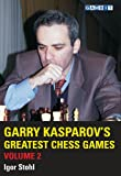 Garry Kasparov's Greatest Chess Games Volume 2 (English Edition)