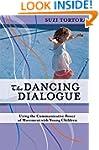 The Dancing Dialogue: Using the Commu...