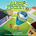Alien in My Pocket: Blast Off! (       UNABRIDGED) by Nate Ball Narrated by Steve Tardio