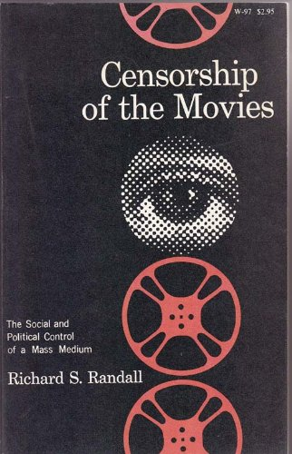 Censorship of the Movies: The Social and Political Control of a Mass Medium