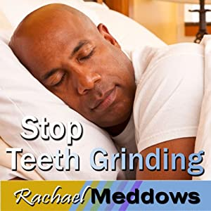 Stop Teeth Grinding Hypnosis: Headache Relief, TMJ Symptoms, Guided Meditation, Self Help Subliminal | [Rachael Meddows]