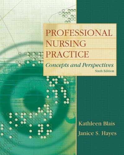 Professional Nursing Practice: Concepts and Perspectives...
