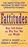 img - for Fattitudes: Beat Self-Defeat and Win Your War with Weight by Wilbert, Jeffrey, Wilbert, Norean (2001) Mass Market Paperback book / textbook / text book
