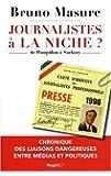 Journalistes à la niche ? : De Pompidou à Sarkozy, chronique des liaisons dangereuses entre médias et politiques