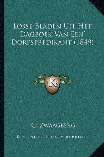Losse Bladen Uit Het Dagboek Van Een' Dorpspredikant (1849)