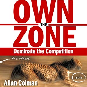Own the Zone: Dominate the Competition | [Allan Colman]