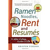 Ramen Noodles, Rent and Resumes: An After-College Guide to Life ~ Kristen Fischer