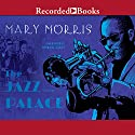 The Jazz Palace (       UNABRIDGED) by Mary Morris Narrated by Michael Early