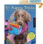 51 Puppy Tricks: Step-by-Step Activit...