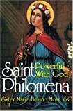 St. Philomena: Powerful With God