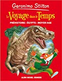 Geronimo Stilton : Le voyage dans le temps : Prhistoire, Egypte, Moyen Age