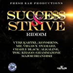 Success and Strive Riddim [Explicit]