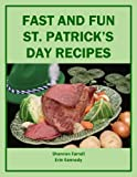 img - for Fast and Fun St. Patrick's Day Recipes (Holiday Entertaining Book 15) book / textbook / text book