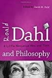 img - for Roald Dahl and Philosophy: A Little Nonsense Now and Then book / textbook / text book