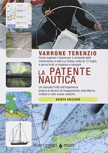 La patente nautica Come superare l'esame per il comando delle imbarcazioni a vela e a motore entro le 12 migli PDF