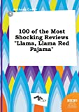 img - for 100 of the Most Shocking Reviews Llama, Llama Red Pajama book / textbook / text book
