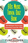 90s Music Trivia Quiz Book: 380 Multi...
