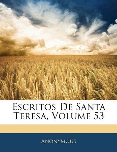 Escritos De Santa Teresa, Volume 53  [Anonymous] (Tapa Blanda)