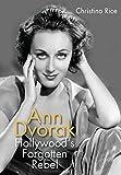 Ann Dvorak: Hollywood's Forgotten Rebel (Screen Classics)