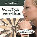 Meine Ziele verwirklichen (Aktiv-Suggestion) Hörbuch von Arnd Stein Gesprochen von: Arnd Stein