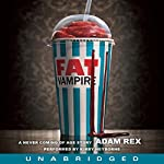 Fat Vampire: A Never Coming of Age Story | Adam Rex