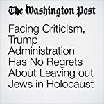 Facing Criticism, Trump Administration Has No Regrets About Leaving out Jews in Holocaust Statement | Abby Phillip