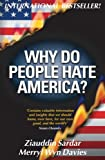 Why Do People Hate America? (0971394253) by Ziauddin Sardar