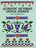 Authentic Victorian Stencil Designs (Dover Pictorial Archive)