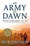 Image of An Army at Dawn: The War in North Africa, 1942 - 1943 (The Liberation Trilogy)