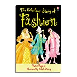 The Fabulous Story of Fashion: Gift Edition (Usborne Young Reading)by Katie Daynes