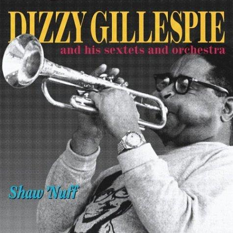 Dizzy Gillespie - Shaw Nuff - Zortam Music