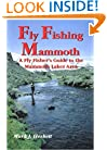 Fly Fishing Mammoth: A Fly Fishers Guide to the Mammoth Lakes Area