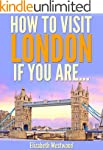 How to Visit London If You Are... (Tr...
