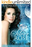 The Silver Rose: Book 1 (The Greenwood Witches Series)