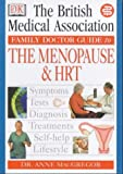 Menopause and HRT (BMA Family Doctor) (0751306207) by MacGregor, Anne