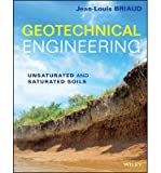 img - for [ GEOTECHNICAL ENGINEERING: UNSATURATED AND SATURATED SOILS ] By Briaud, Jean-Louis ( Author) 2013 [ Hardcover ] book / textbook / text book