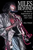 Miles Beyond: The Electric Explorations of Miles Davis, 1967-1991 (0823083608) by Paul Tingen