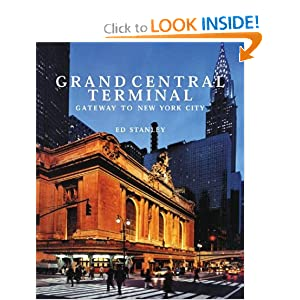 Grand Central Terminal: Gateway to New York City Ed Stanley